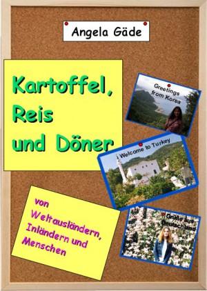 Kartoffeln, Reis & Döner von Angela Gäde