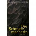Die Schmerzmacherin. Marlene Streeruwitz