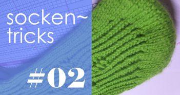 Socken stricken * Sockentricks #02